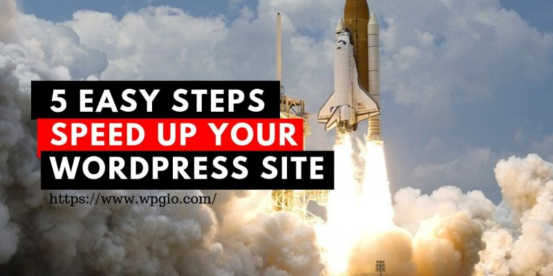 How to Speed up Your WordPress Site in 2019