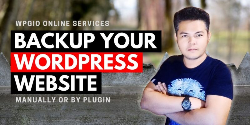How to Backup Your WordPress Site | 2019 Tutorial
