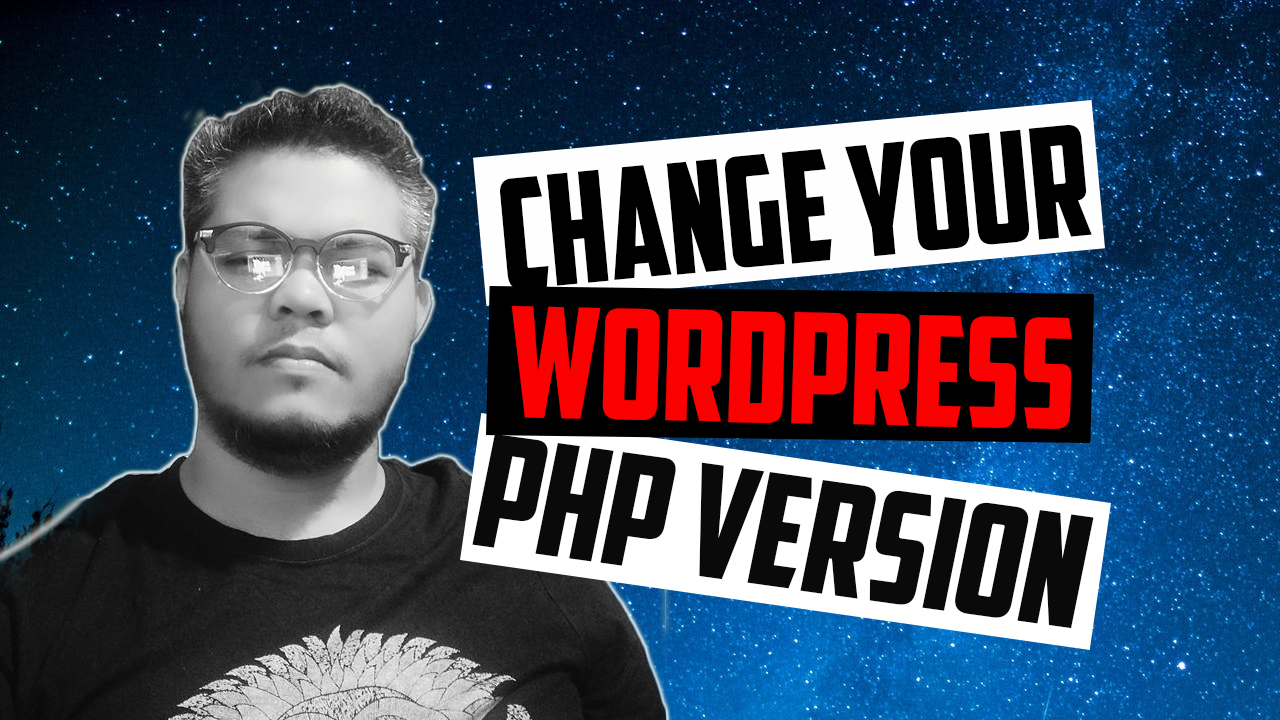 How to Change you Wp Site PHP Version