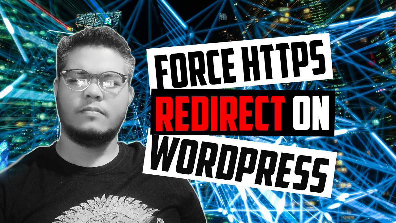 Force HTTPS Redirect on WordPress websites via plugin or htaccess edit