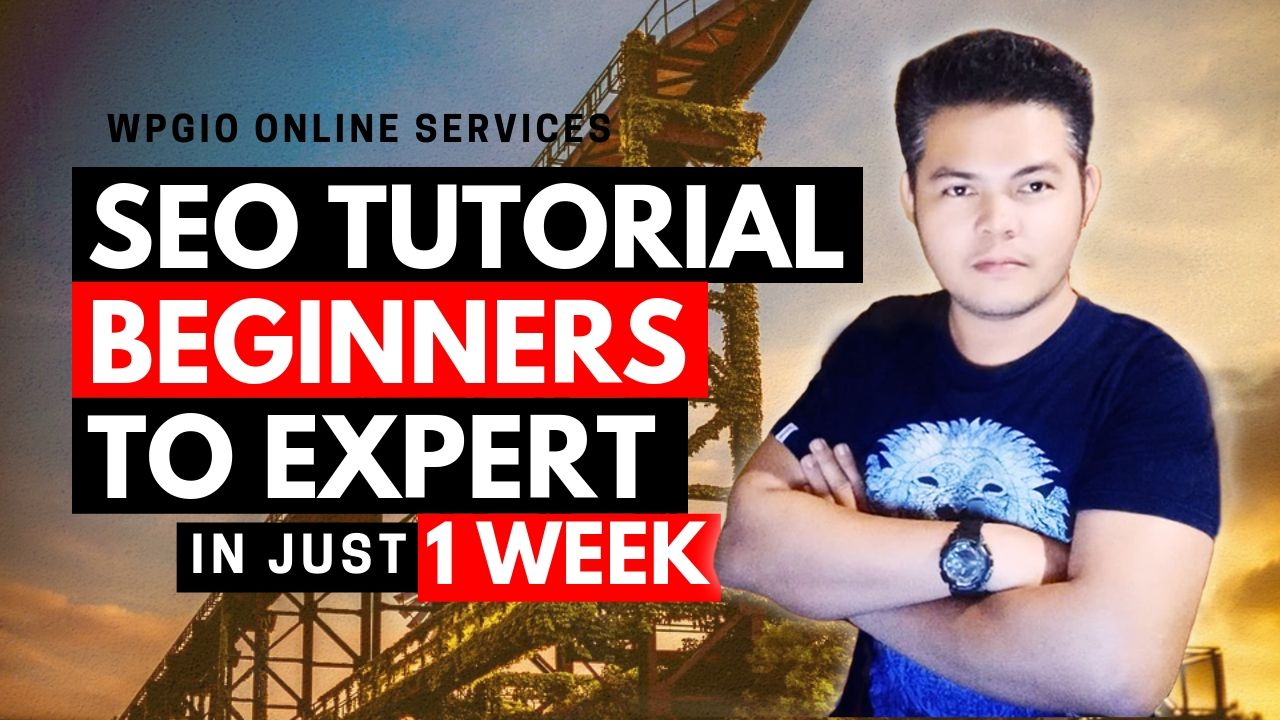 SEO TUTORIAL BEGINNERS TO EXPERT GUIDE STEP BY STEP