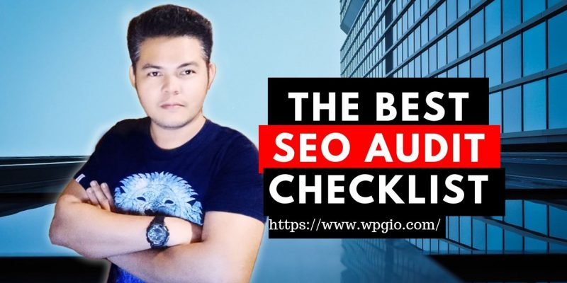 The Best SEO AUDIT CHECKLIST | Wpgio SEO 2019
