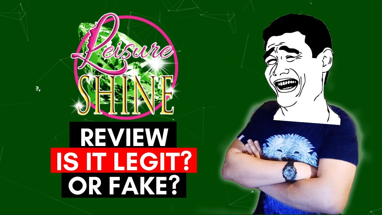 LEISURE SHINE ONLINE REVIEW IS IT LEGIT_ OR FAKE_
