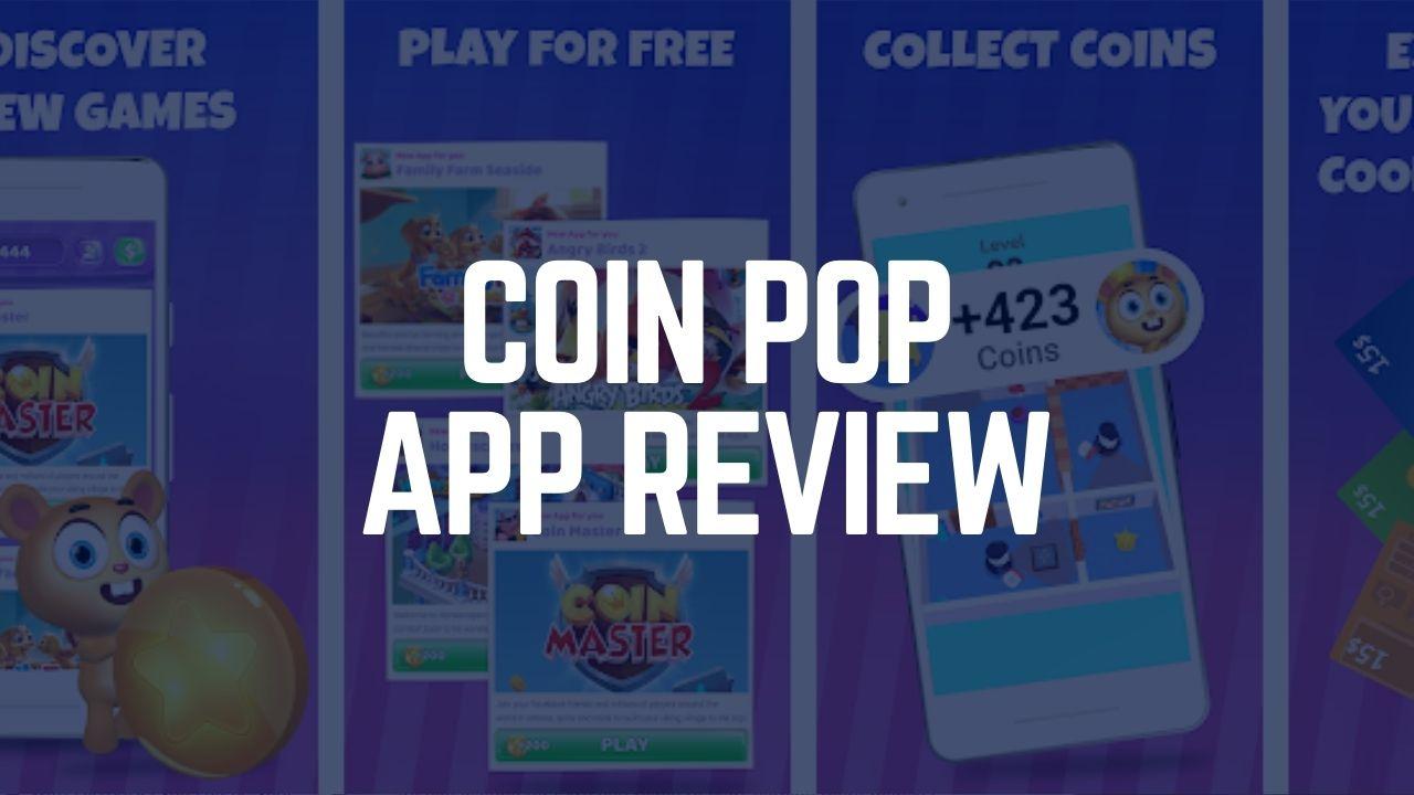 Coin Pop App Review – Is it Legit or a Scam? 2021